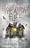 The Haunting of Beacon Hill (The Beckoning Dead, #1)