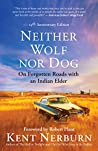 Neither Wolf nor Dog 25th Anniversary Edition: On Forgotten Roads with an Indian Elder