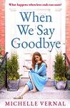 When We Say Goodbye