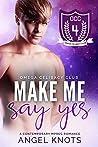 Make Me Say Yes (Omega Celibacy Club #4)