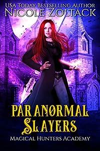 Paranormal Slayers: A Mayhem of Magic World Story (Magical Hunters Academy Book 2)