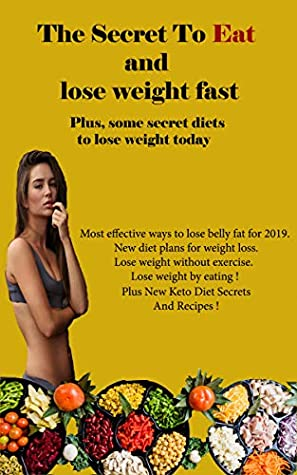 Lose Weight By Eating 2019 How To Burn Belly Fat Fast Fast Weight Loss For Women