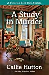 A Study in Murder (A Victorian Book Club Mystery #1)