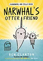 Narwhal's Otter Friend (Narwhal and Jelly 4)