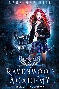 Year One: Wolf Moon (Ravenwood Academy, #1)