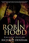 Robin Hood: English Outlaw (the origins of the legend and the search for a historical Robin Hood)