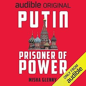 Putin: Prisoner of Power