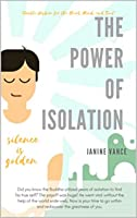 The Power of Isolation: How Silence is Golden