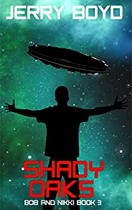 Shady Oaks (Bob and Nikki, #3)