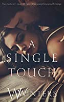 A Single Touch (Irresistible Attraction)