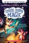 Upside Down Magic #4: Dragon Overnight
