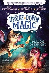 Upside Down Magic #4: Dragon Overnight