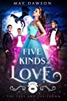 Five Kinds of Love (The True and the Crown #5)