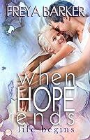 When Hope Ends (life begins)
