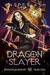 Dragon Slayer (Drakon Academy #1)