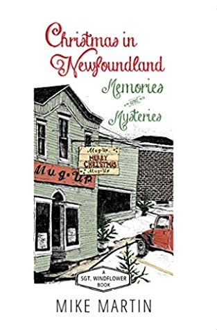 Christmas in Newfoundland — Memories and Mysteries: A Sgt. Windflower Book (The Sgt. Windflower Mysteries)