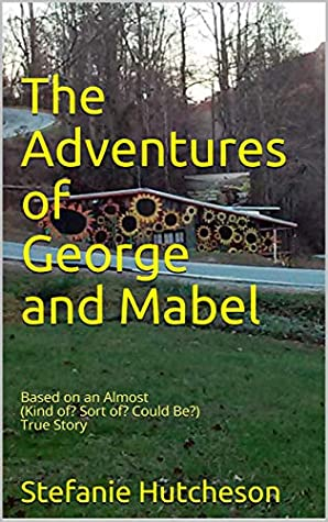 The Adventures of George and Mabel by Stefanie Hutcheson
