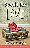 Spoilt for Love