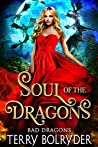Soul of the Dragons (Bad Dragons Book 3)
