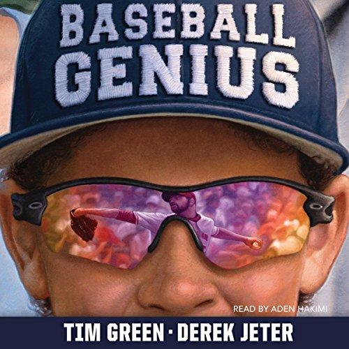 Baseball Genius (Baseball Genius, #1) Tim Green, Derek Jeter, Aden Hakimi