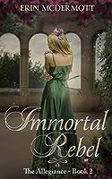 Immortal Rebel (The Allegiance)