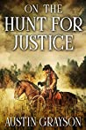 On the Hunt for Justice: A Historical Western Adventure Book