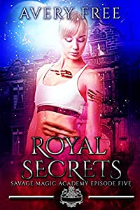 Royal Secrets (Savage Magic Academy, #5)