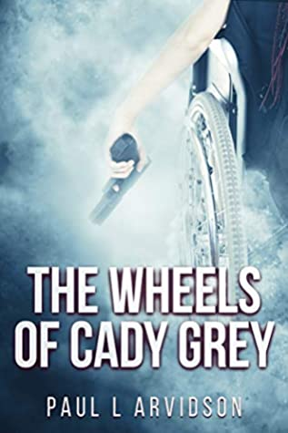 The Wheels of Cady Grey (Cady Grey Mysteries #1)