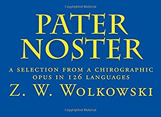 Pater Noster: a selection from a chirographic opus in 126 languages