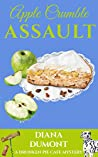 Apple Crumble Assault (The Drunken Pie Cafe Cozy Mystery Book 4)