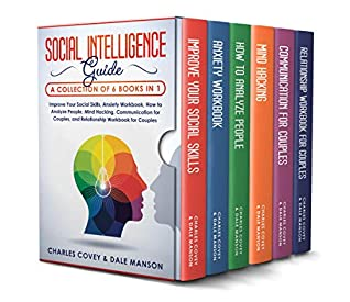 Social Intelligence Guide: 6 Books in 1 - Improve Your Social Skills, Anxiety Workbook, How to Analyze People, Mind Hacking, Communication for Couples, and Relationship Workbook for Couples