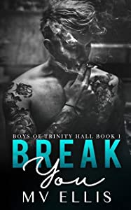 Break You (Boys of Trinity Hall, #1)
