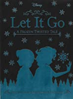 Let It Go (Twisted Tales, #7)