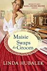 Maisie Swaps her Groom (The Mismatched Mail-Order Brides Book 5)