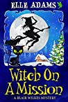 Witch on a Mission  (Blair Wilkes #8)