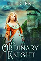 An Ordinary Knight: A Fairy Cursed Fable (An Ordinary Knight, #1)