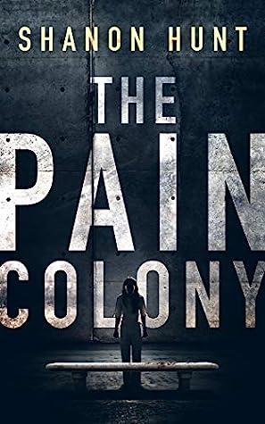 The Pain Colony (The Colony #1)