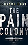 The Pain Colony (The Colony #1)