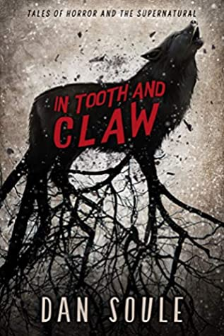 In Tooth and Claw by Dan Soule