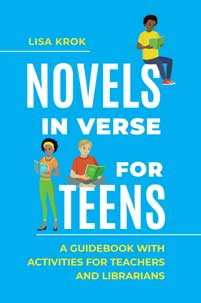 Novels in Verse for Teens: A Guidebook with Activities for Teachers and Librarians