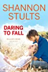 Daring to Fall (Willow Creek Book 2)