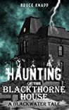 Haunting of the Blackthorne House