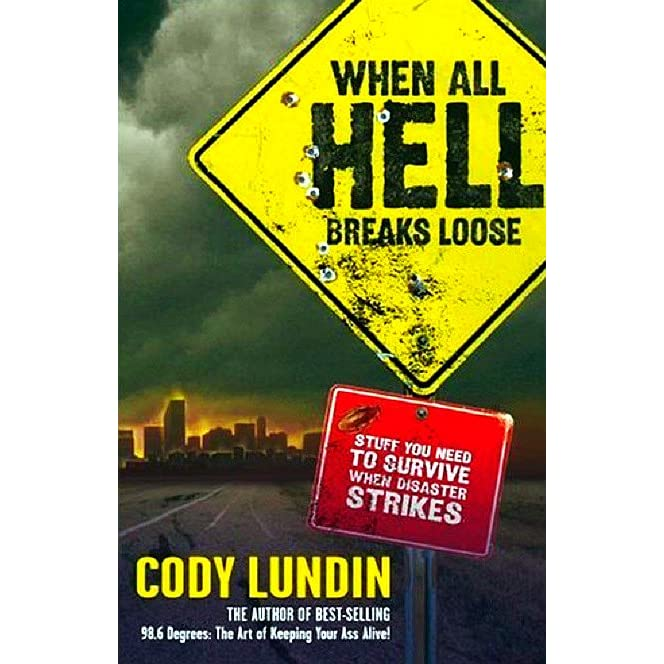 When All Hell Breaks Loose: Stuff You Need to Survive When