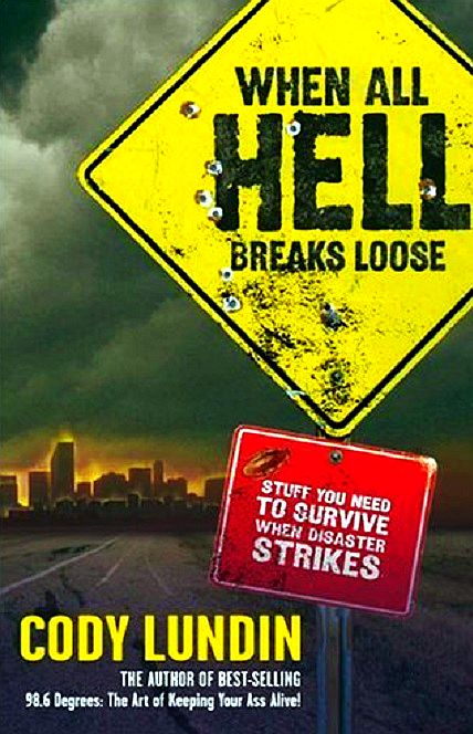 When-All-Hell-Breaks-Loose-Stuff-You-Need-To-Survive-When-Disaster-Strikes