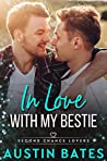 In Love with My Bestie (Second Chance Lovers, #2)