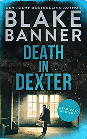 Death In Dexter Dead Cold Mystery 19 By Blake Banner