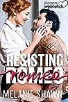 Resisting Romeo (Steamy Weekends #3)