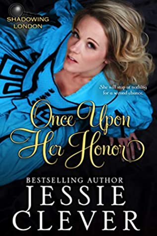 Once Upon Her Honor (Shadowing London Book 3)