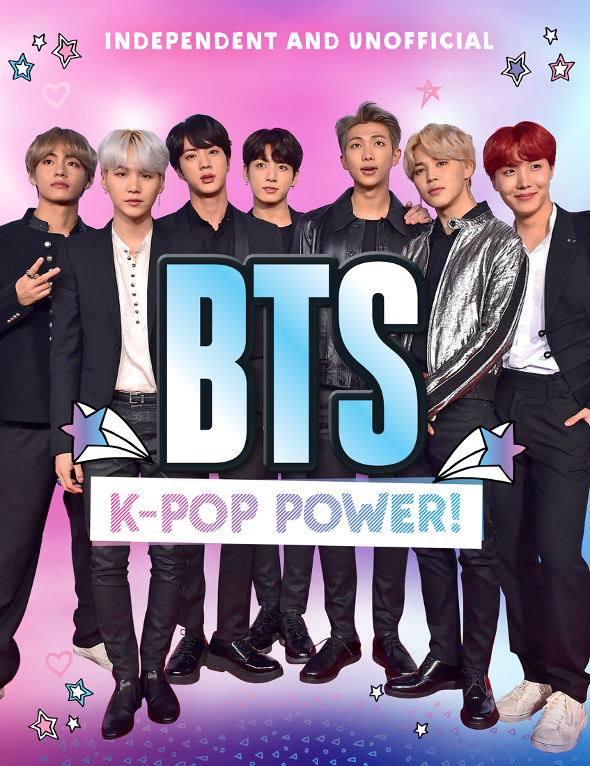 BTS K Pop Power The Hits, the Style, the Moves by Carlton Books