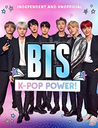 BTS: K-Pop Power!: The Hits, the Style, the Moves